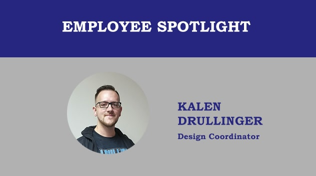 Employee Spotlight - Kalen