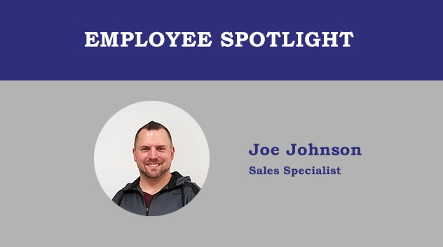 Employee Spotlight - Joe